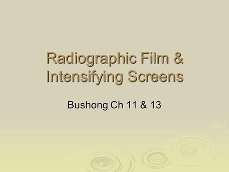 Radiographic Film & Intensifying Screens