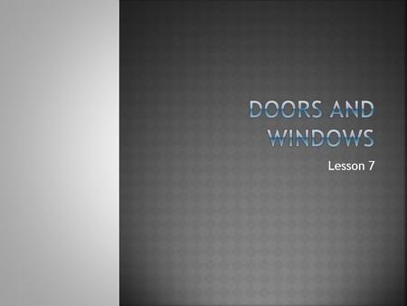 Lesson 7. Major factors which affect pricing of doors  Frames  Doors  Hardware.