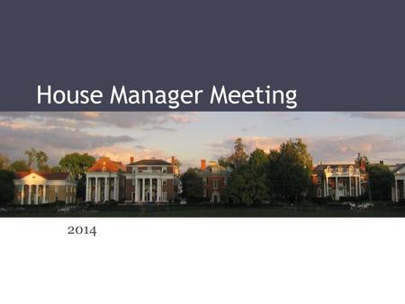 House Manager Meeting 2014. Overview & Agenda Introductions Key Outcomes ▫Overview of Inspection Process ▫Review of Common Inspection Issues ▫Identify.