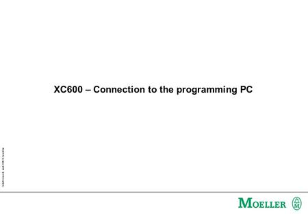 Schutzvermerk nach DIN 34 beachten XC600 – Connection to the programming PC.