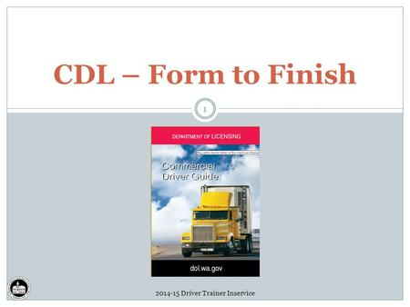 2014-15 Driver Trainer Inservice 1 CDL – Form to Finish.