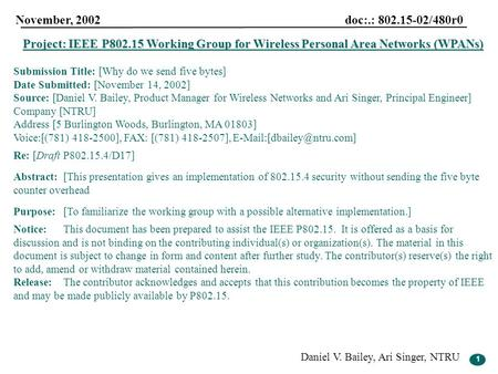 1 November, 2002 doc:.: 802.15-02/480r0 Daniel V. Bailey, Ari Singer, NTRU 1 Project: IEEE P802.15 Working Group for Wireless Personal Area Networks (WPANs)