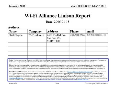 Doc.: IEEE 802.11-06/0178r0 Submission January 2006 Clint Chaplin, Wi-Fi AllianceSlide 1 Wi-Fi Alliance Liaison Report Notice: This document has been prepared.