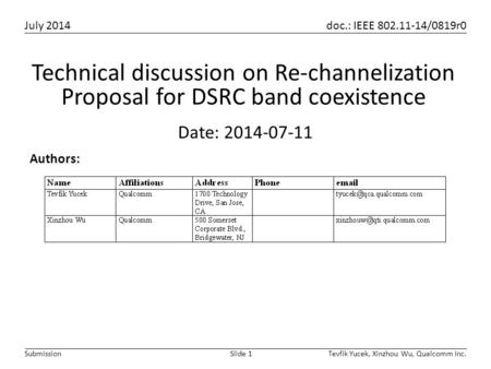 Technical discussion on Re-channelization Proposal for DSRC band coexistence Date: 2014-07-11.