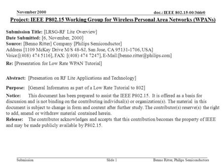 Doc.: IEEE 802.15-00/366r0 Submission November 2000 Benno Ritter, Philips SemiconductorsSlide 1 Project: IEEE P802.15 Working Group for Wireless Personal.