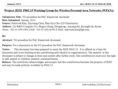 January 2013doc.: IEEE 15-13-0046-00-0008 SubmissionSuhwook Kim, LG Electronics Project: IEEE P802.15 Working Group for Wireless Personal Area Networks.