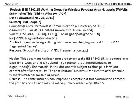 Doc: IEEE 802 15-11-0860-00-004k TG4k Submission Project: IEEE P802.15 Working Group for Wireless Personal Area Networks (WPANs) Submission Title:[Sliding.