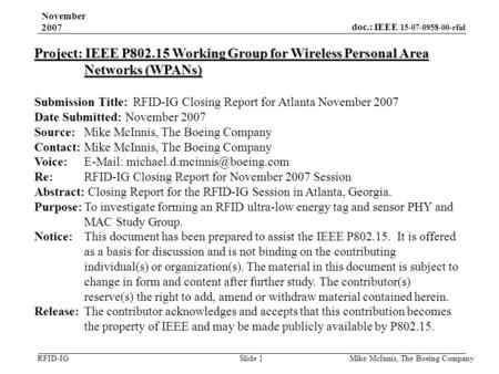 Doc.: IEEE 15-07-0958-00-rfid RFID-IG November 2007 Mike McInnis, The Boeing Company Slide 1 Project: IEEE P802.15 Working Group for Wireless Personal.