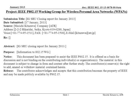 Doc.: IEEE 802. 15-13-0078-00-0sru Submission January 2013 Shoichi Kitazawa, ATRSlide 1 Project: IEEE P802.15 Working Group for Wireless Personal Area.