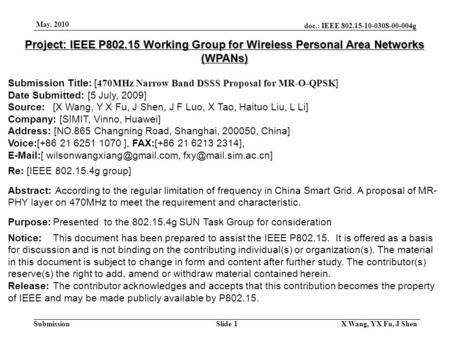 Doc.: IEEE 802.15-10-0308-00-004g Submission May. 2010 X Wang, YX Fu, J Shen Slide 1 Project: IEEE P802.15 Working Group for Wireless Personal Area Networks.