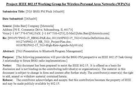 Doc.: IEEE 802.15-00/191r0 Submission June 2000 John Barr, MotorolaSlide 1 Project: IEEE 802.15 Working Group for Wireless Personal Area Networks (WPANs)