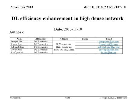 Doc.: IEEE 802.11-13/1377r0 Submission November 2013 Jeongki Kim, LG ElectronicsSlide 1 DL efficiency enhancement in high dense network Date: 2013-11-10.