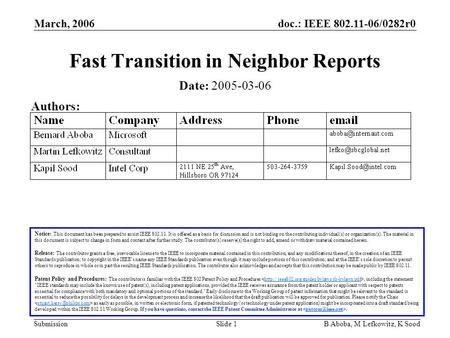Doc.: IEEE 802.11-06/0282r0 Submission March, 2006 B Aboba, M Lefkowitz, K SoodSlide 1 Fast Transition in Neighbor Reports Notice: This document has been.