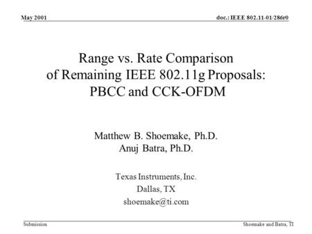 Doc.: IEEE 802.11-01/286r0 Submission May 2001 Shoemake and Batra, TI Range vs. Rate Comparison of Remaining IEEE 802.11g Proposals: PBCC and CCK-OFDM.