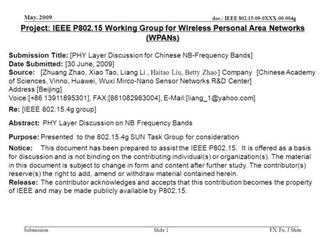 Doc.: IEEE 802.15-09-0XXX-00-004g Submission May. 2009 FX. Fu, J.ShenSlide 1 Project: IEEE P802.15 Working Group for Wireless Personal Area Networks (WPANs)