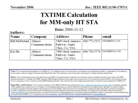 Doc.: IEEE 802.11/06-1707r1 Submission November 2006 Bill McFarland, Atheros Communications, Inc.Slide 1 TXTIME Calculation for MM-only HT STA Notice: