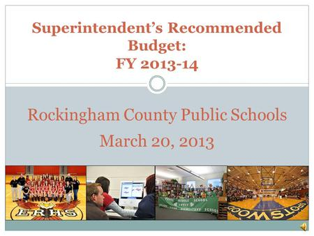 Superintendent's Recommended Budget: FY 2013-14 Rockingham County Public Schools March 20, 2013.