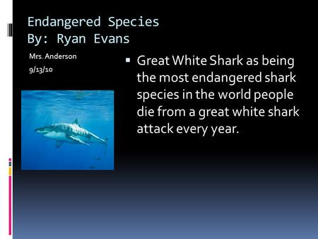 Endangered Species By: Ryan Evans