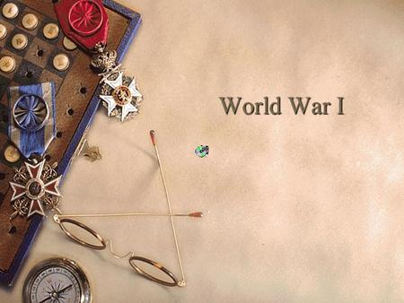 World War I. The Beginnings of World War I in Europe.