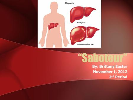 """Saboteur"" By: Brittany Easter November 1, 2012 3 rd Period."