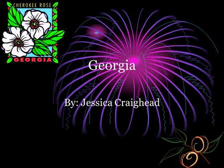 Georgia By: Jessica Craighead. What states border Georgia? The states that border Georgia are: The states that border Georgia are: Florida Florida South.