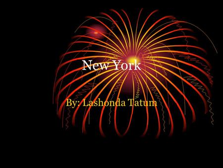 New York By: Lashonda Tatum.