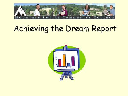 Achieving the Dream Report. Second year of Achieving the Dream implementation has begun Second year grant approval July Lumina reaction to first year.