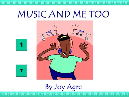 By Joy Agre MUSIC AND ME TOO T 1 MUSIC AND ME TOO 1 - Reading When candidates run for office, they choose a theme song for the campaign. In 1932, Franklin.