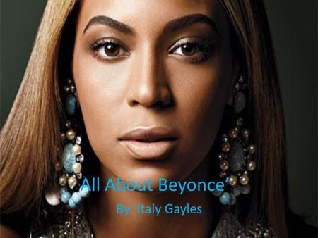 All About Beyonce' By: Italy Gayles.