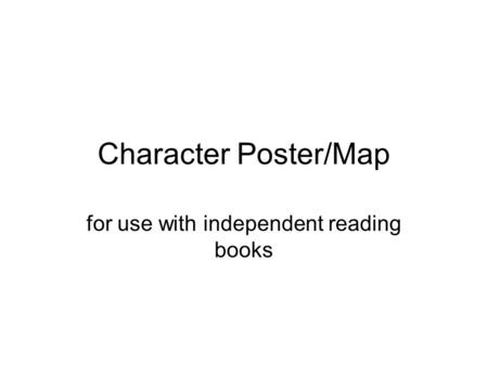 Character Poster/Map for use with independent reading books.
