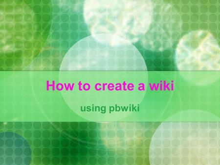 How to create a wiki using pbwiki. Step 1: Choose a wiki website    I have chosen.