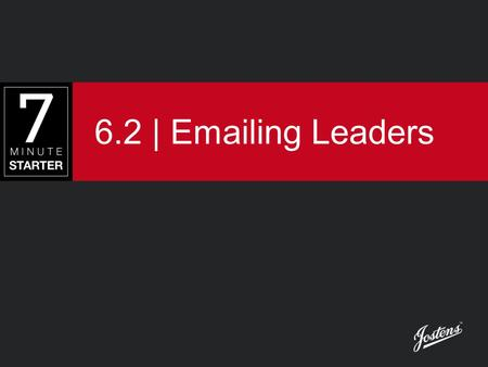 6.2 | Emailing Leaders. STEPS 1 & 2 – LEARN & PRACTICE As reporters, you will need to email teachers, coaches and advisers to ask for permission to interview.