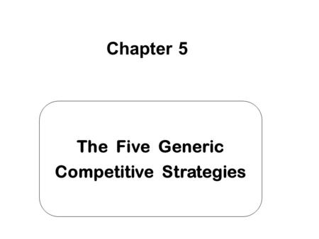 The Five Generic Competitive Strategies
