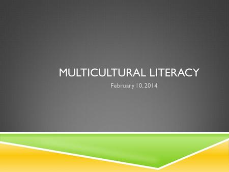MULTICULTURAL LITERACY February 10, 2014. INTRODUCTION  1. What is jazz music?  2. Can you name anyone involved in jazz music?  3. Can you name major.