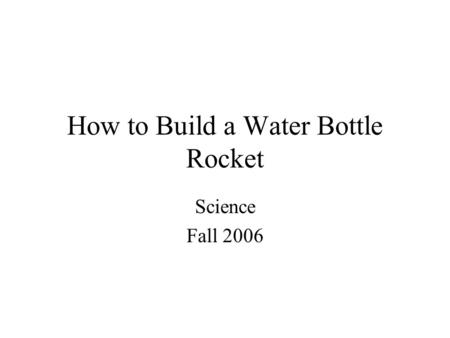 How to Build a Water Bottle Rocket