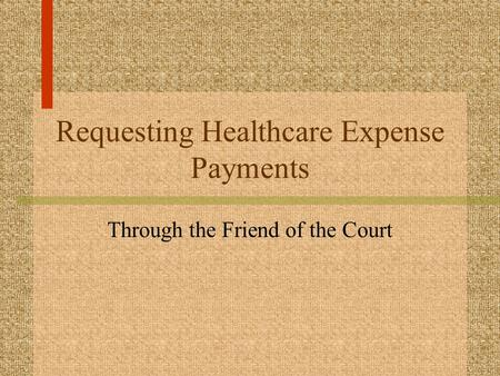 Requesting Healthcare Expense Payments Through the Friend of the Court.
