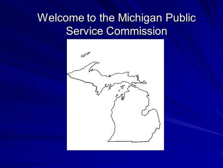 Welcome to the Michigan Public Service Commission.