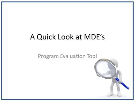 A Quick Look at MDE's Program Evaluation Tool. At the top of an index card, identify a hobby, sport, or activity in which you enjoy participating. Then.