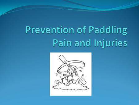 Prevention of Paddling Pain and Injuries