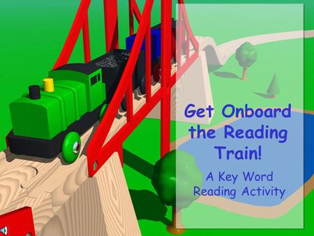 Get Onboard the Reading Train! A Key Word Reading Activity.