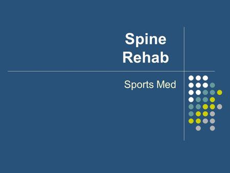 Spine Rehab Sports Med.