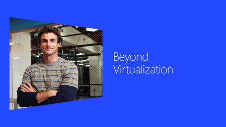 2  Industry trends and challenges  Windows Server 2012: Beyond virtualization  Complete virtualization platform  Improved scalability and performance.