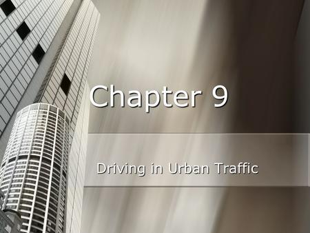 Driving in Urban Traffic