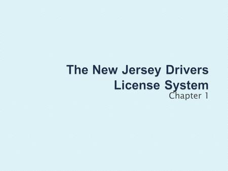 Chapter 1. Drivers Education (DE) is usually required to get a driver's license for the first time Drivers Education (DE) is usually required to get a.
