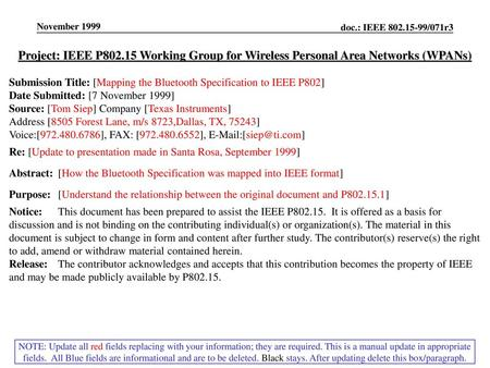 November 1999 Project: IEEE P802.15 Working Group for Wireless Personal Area Networks (WPANs) Submission Title: [Mapping the Bluetooth Specification to.