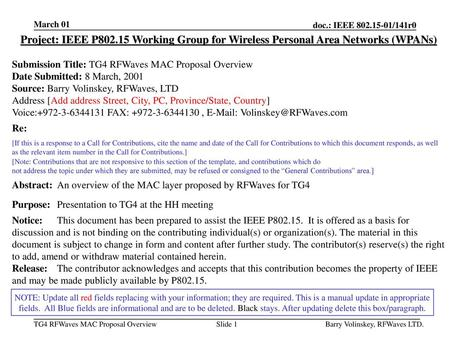 March 01 Project: IEEE P802.15 Working Group for Wireless Personal Area Networks (WPANs) Submission Title: TG4 RFWaves MAC Proposal Overview Date Submitted: