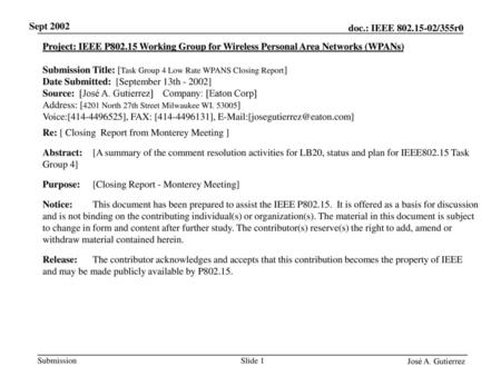 Sept 2002 Project: IEEE P802.15 Working Group for Wireless Personal Area Networks (WPANs) Submission Title: [Task Group 4 Low Rate WPANS Closing Report]