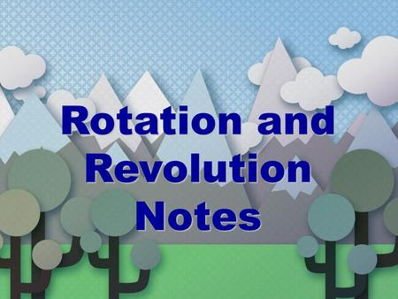 Rotation and Revolution Notes