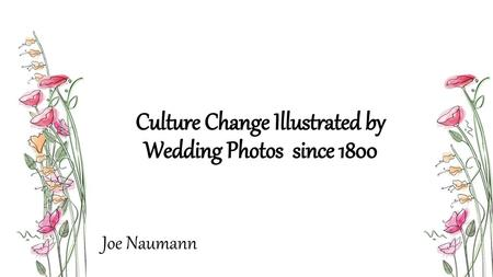 Culture Change Illustrated by Wedding Photos since 1800