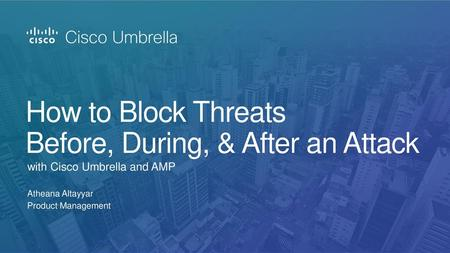 Blocking ransomware with Cisco AMP and Cisco Umbrella Jordan